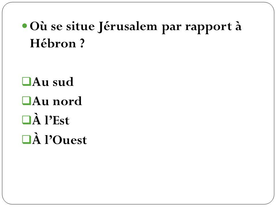 Où se situe Jérusalem par rapport à Hébron