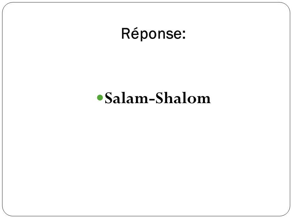 Réponse: Salam-Shalom