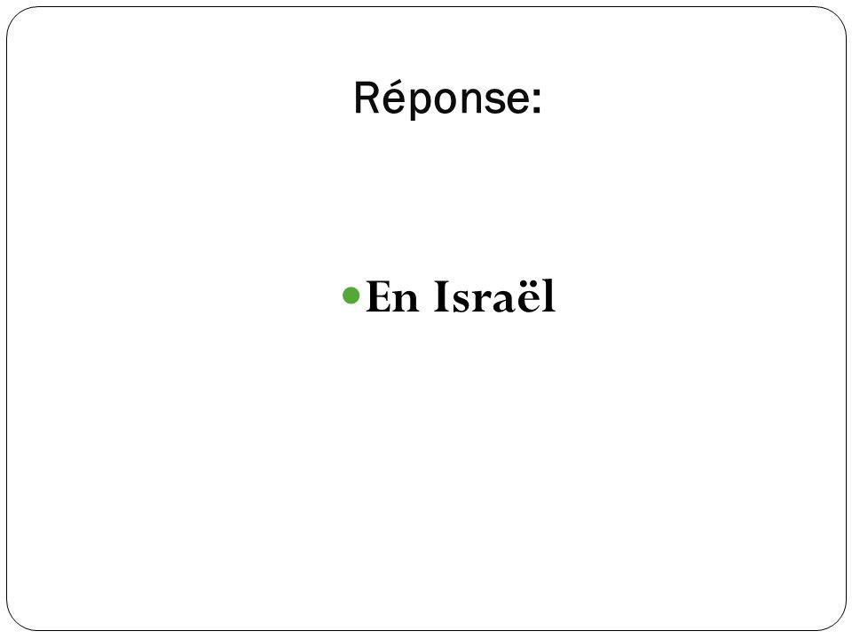 Réponse: En Israël