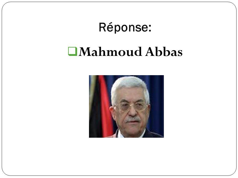 Réponse: Mahmoud Abbas