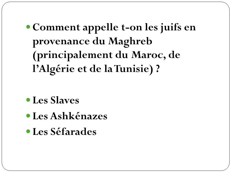 Comment appelle t-on les juifs en provenance du Maghreb (principalement du Maroc, de l'Algérie et de la Tunisie)