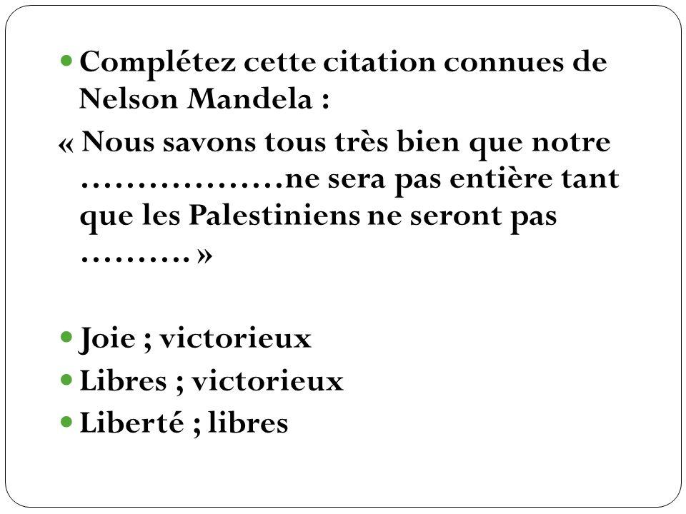 Complétez cette citation connues de Nelson Mandela :