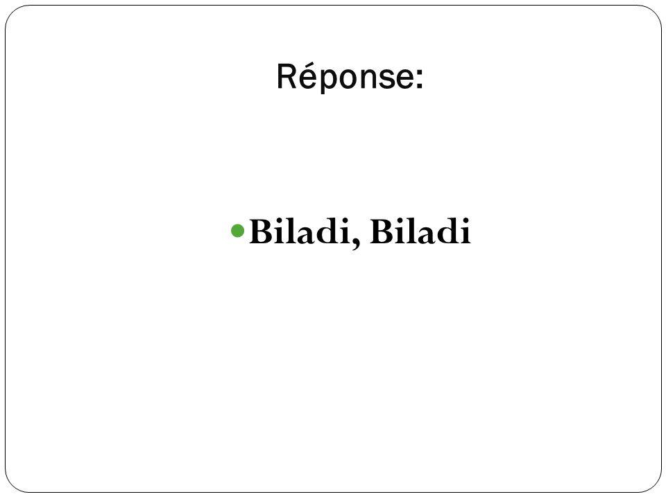 Réponse: Biladi, Biladi