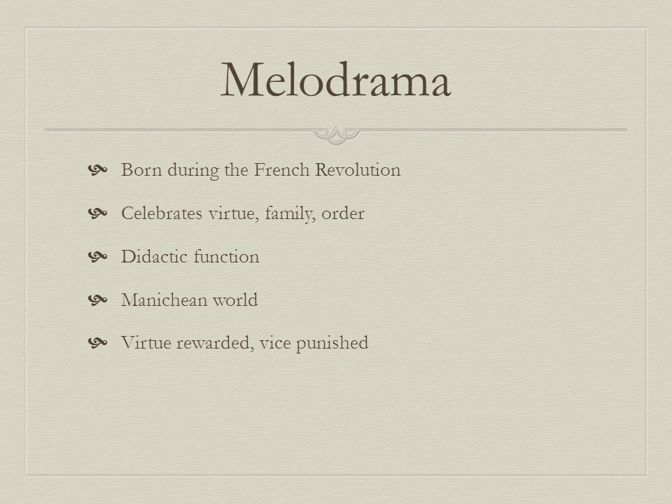 Melodrama Born during the French Revolution