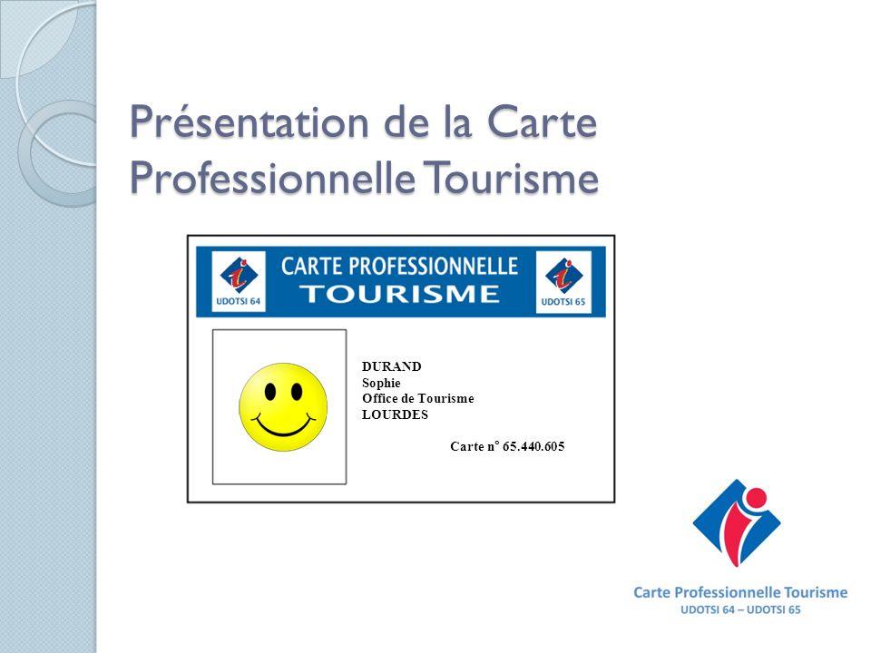 Présentation de la Carte Professionnelle Tourisme