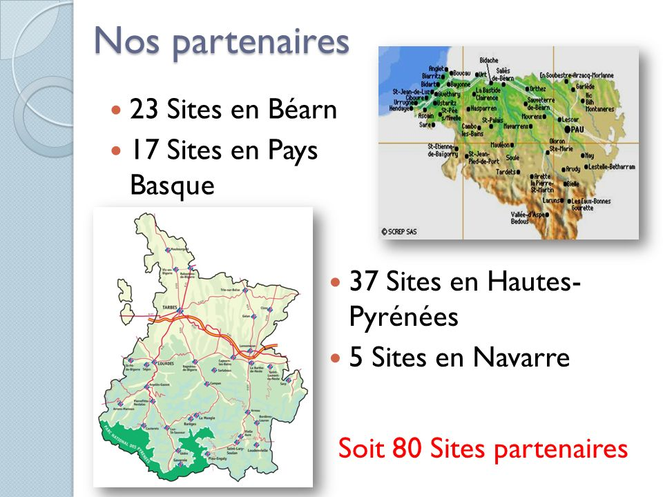 Nos partenaires 23 Sites en Béarn 17 Sites en Pays Basque