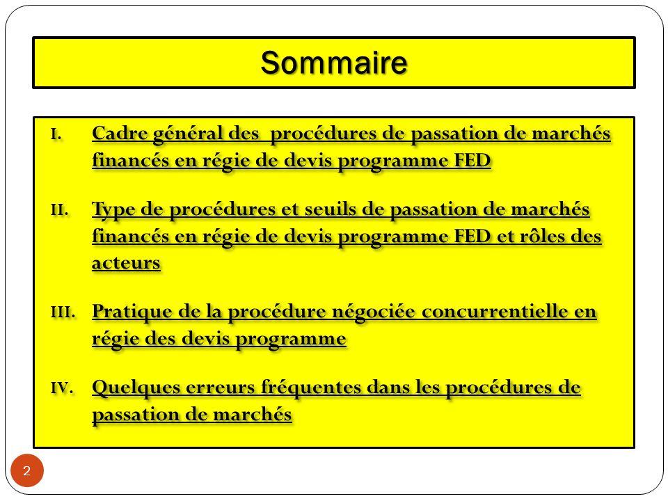 Sommaire Cadre général des procédures de passation de marchés financés en régie de devis programme FED.