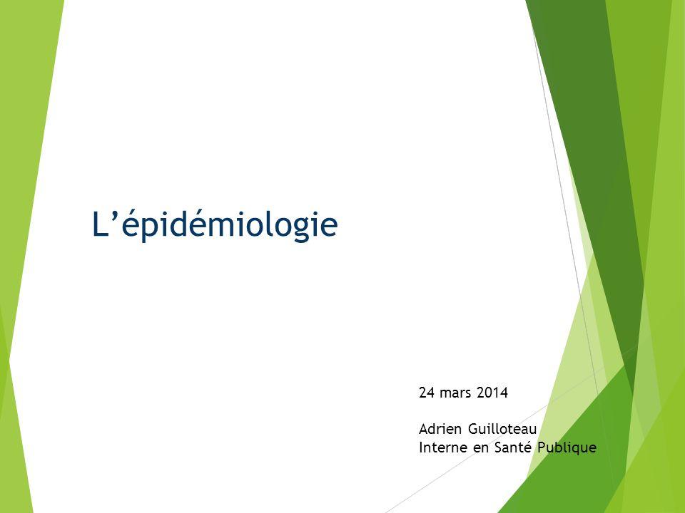 24 mars 2014 Adrien Guilloteau Interne en Santé Publique