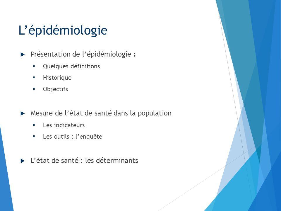 L'épidémiologie Présentation de l'épidémiologie :