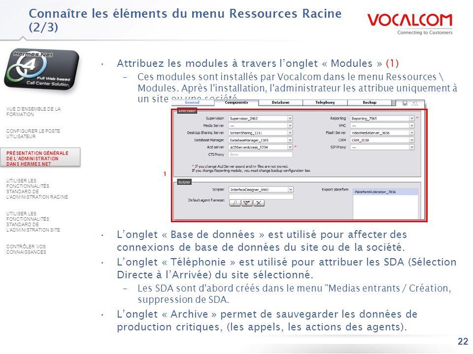 Connaître les éléments du menu Ressources Racine (3/3)