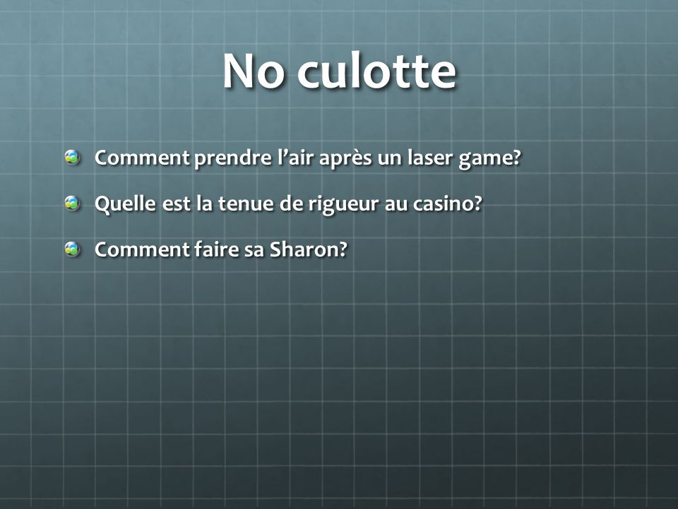 No culotte Comment prendre l'air après un laser game