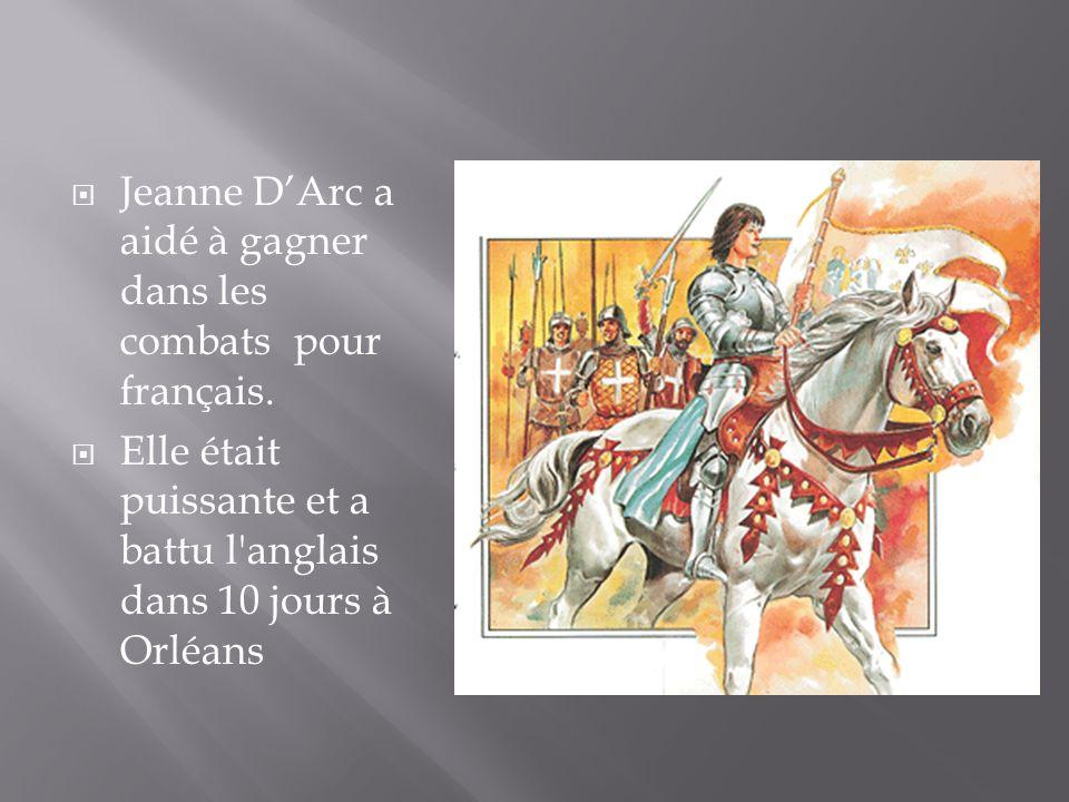 Jeanne D'Arc a aidé à gagner dans les combats pour français.