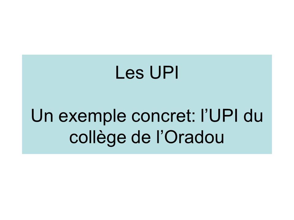Les UPI Un exemple concret: l'UPI du collège de l'Oradou