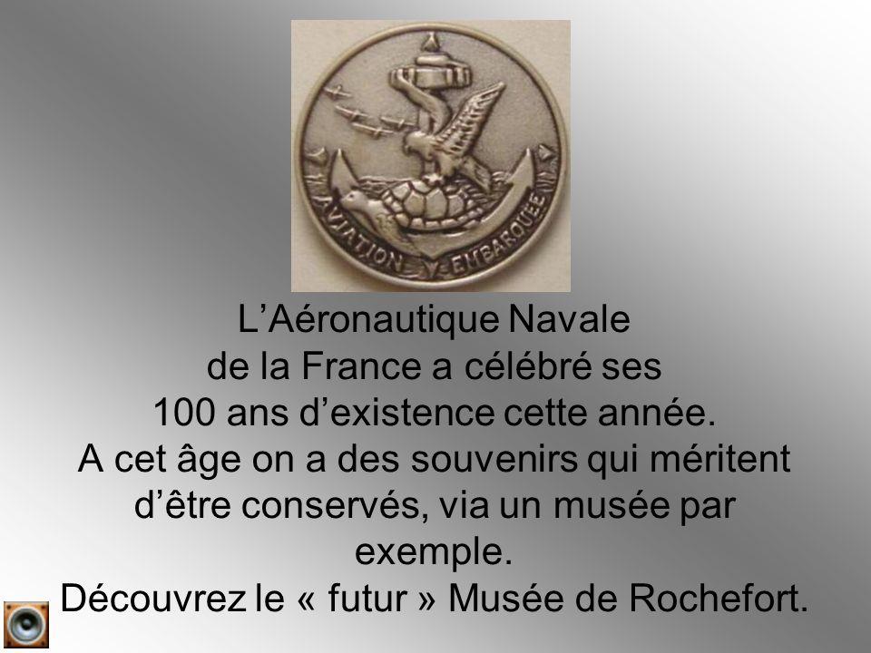 L'Aéronautique Navale de la France a célébré ses 100 ans d'existence cette année.