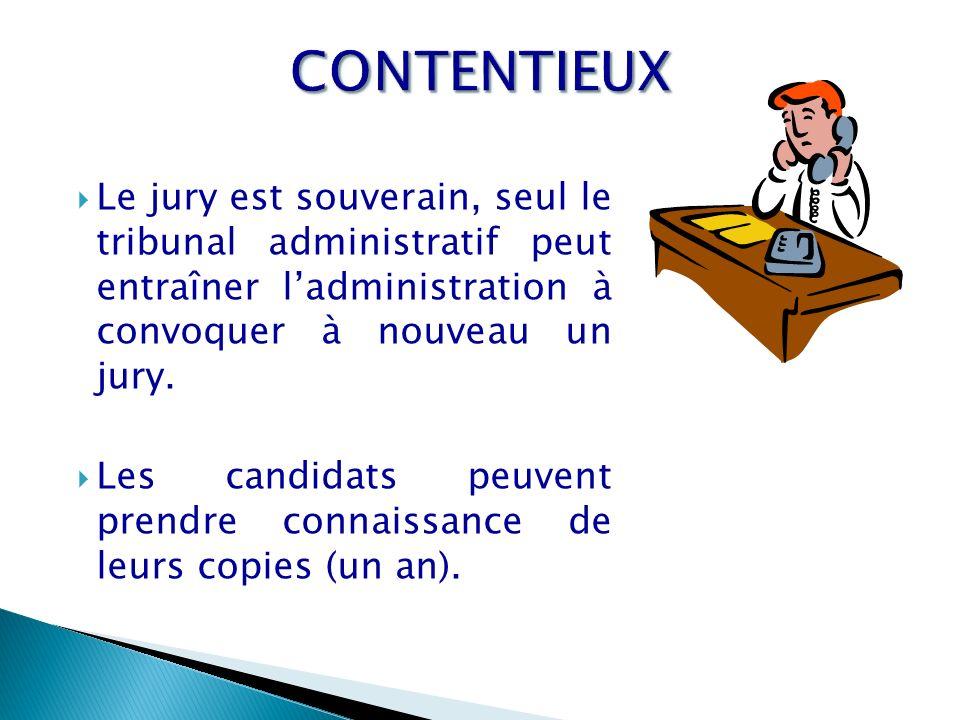 CONTENTIEUX Le jury est souverain, seul le tribunal administratif peut entraîner l'administration à convoquer à nouveau un jury.