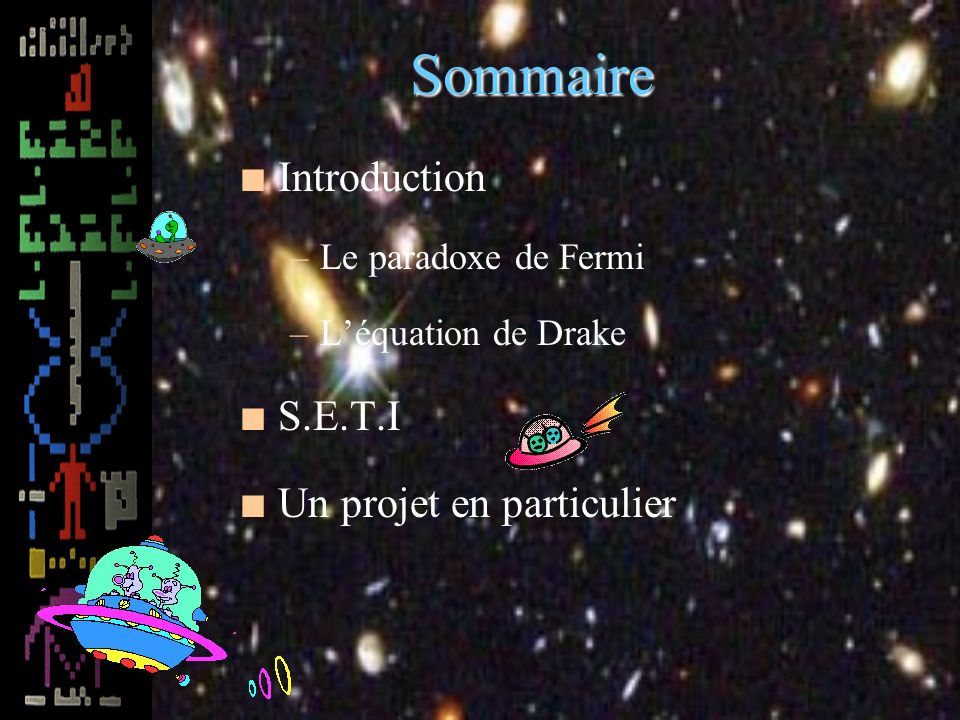 Sommaire Introduction S.E.T.I Un projet en particulier