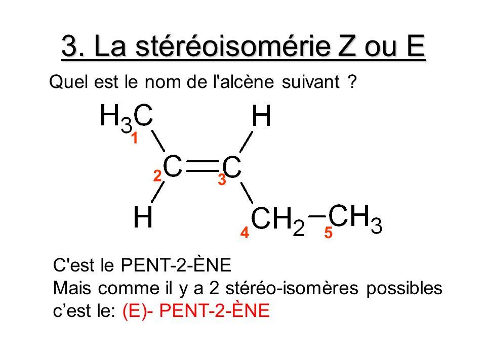 3. La stéréoisomérie Z ou E