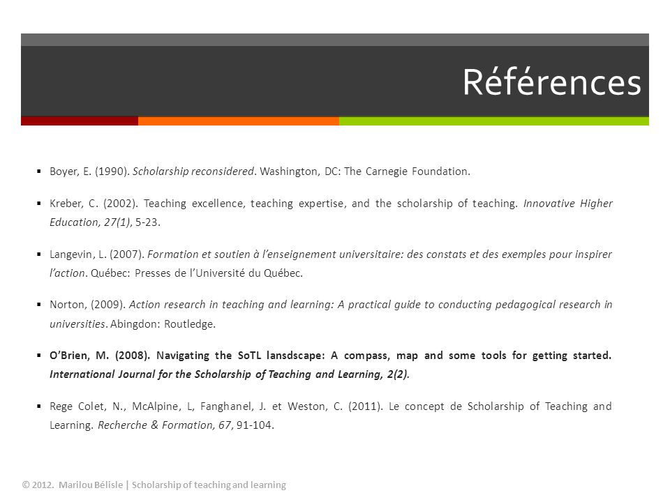 Références Boyer, E. (1990). Scholarship reconsidered. Washington, DC: The Carnegie Foundation.