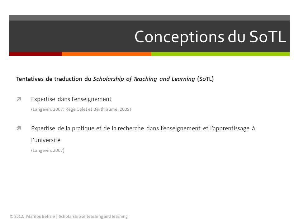 Conceptions du SoTL Tentatives de traduction du Scholarship of Teaching and Learning (SoTL)