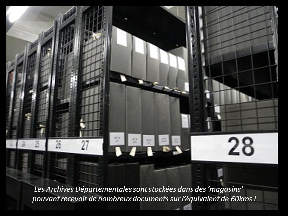 Les Archives Départementales sont stockées dans des 'magasins'