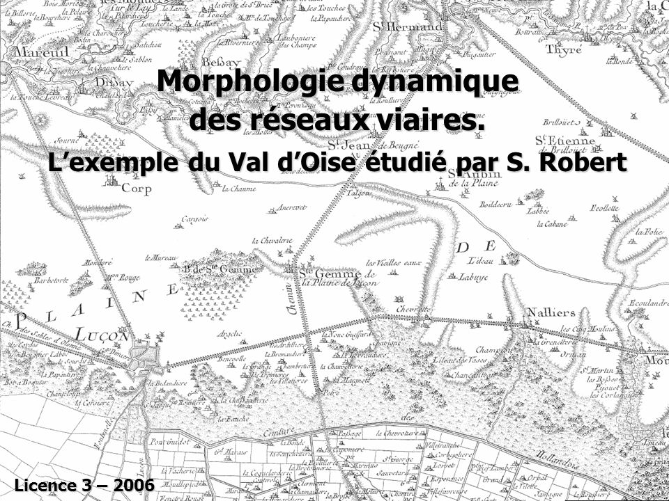 Morphologie dynamique L'exemple du Val d'Oise étudié par S. Robert