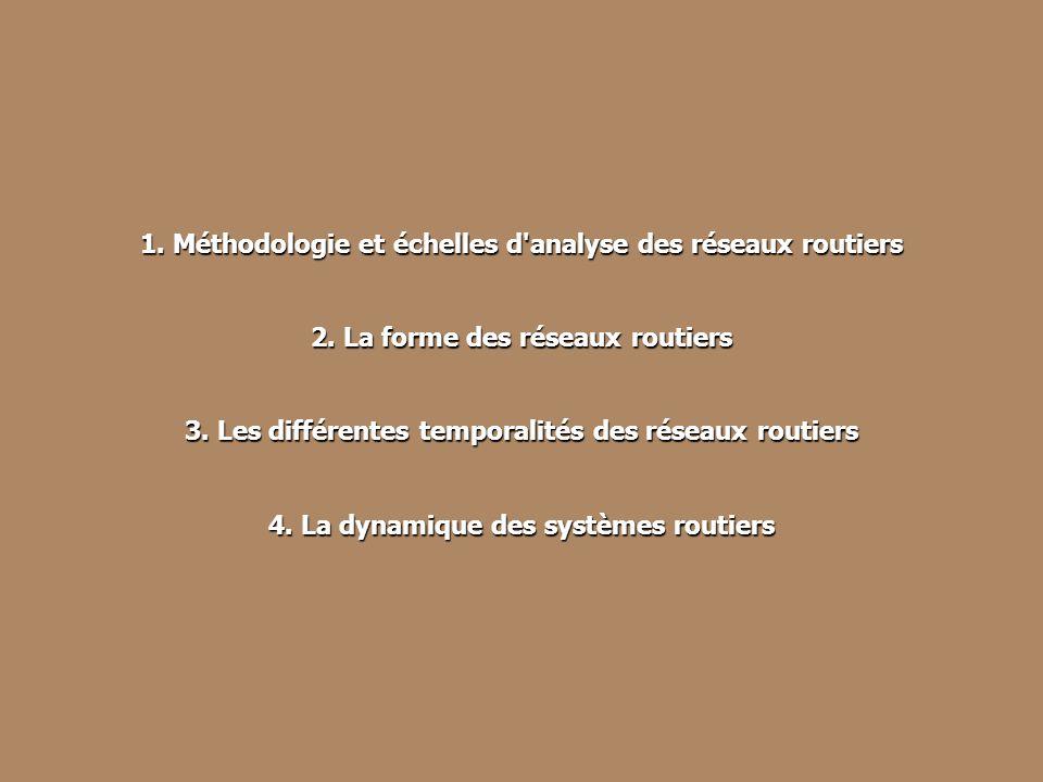 1. Méthodologie et échelles d analyse des réseaux routiers
