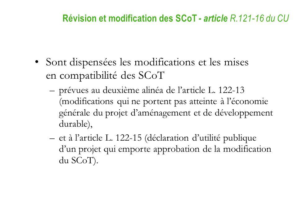 Sont dispensées les modifications et les mises en compatibilité des SCoT