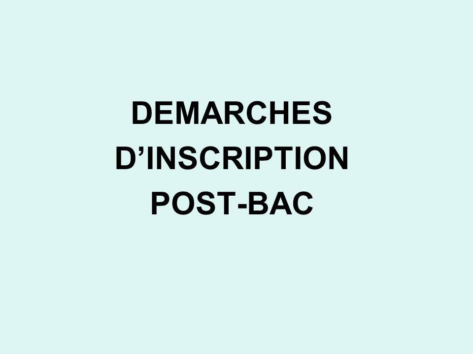 DEMARCHES D'INSCRIPTION POST-BAC