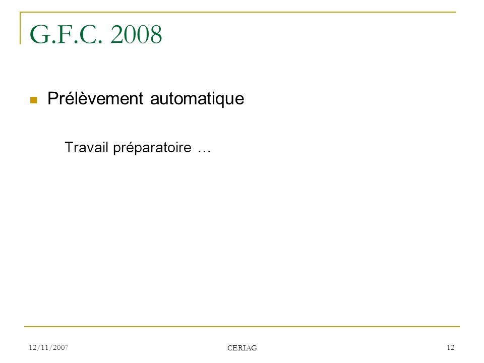 G.F.C. 2008 Prélèvement automatique Travail préparatoire … 12/11/2007