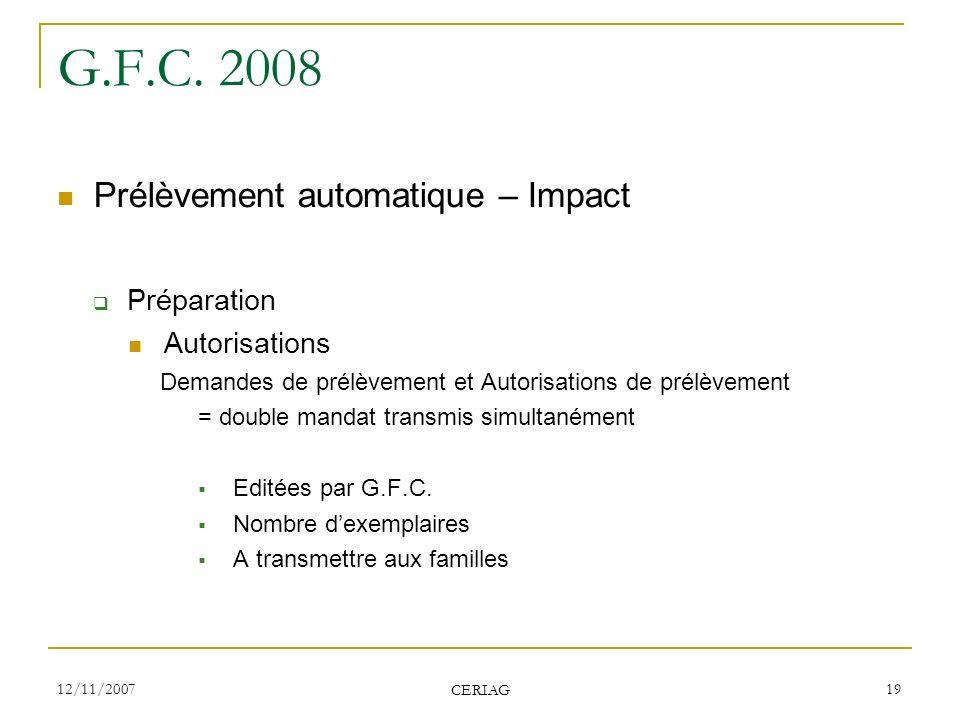 G.F.C. 2008 Prélèvement automatique – Impact Préparation Autorisations