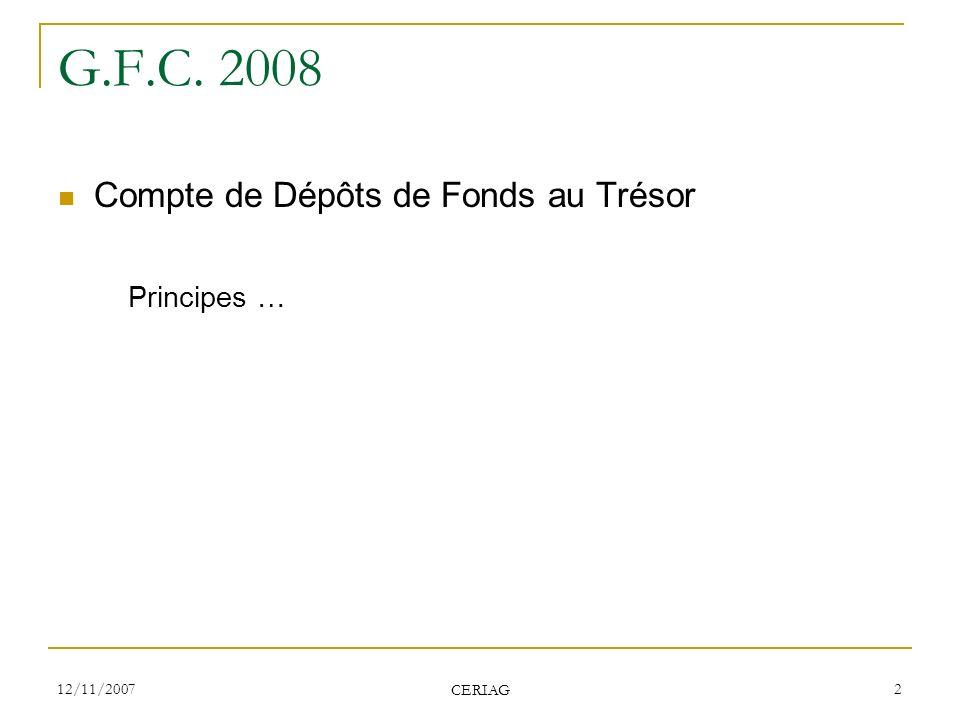 G.F.C. 2008 Compte de Dépôts de Fonds au Trésor Principes … 12/11/2007