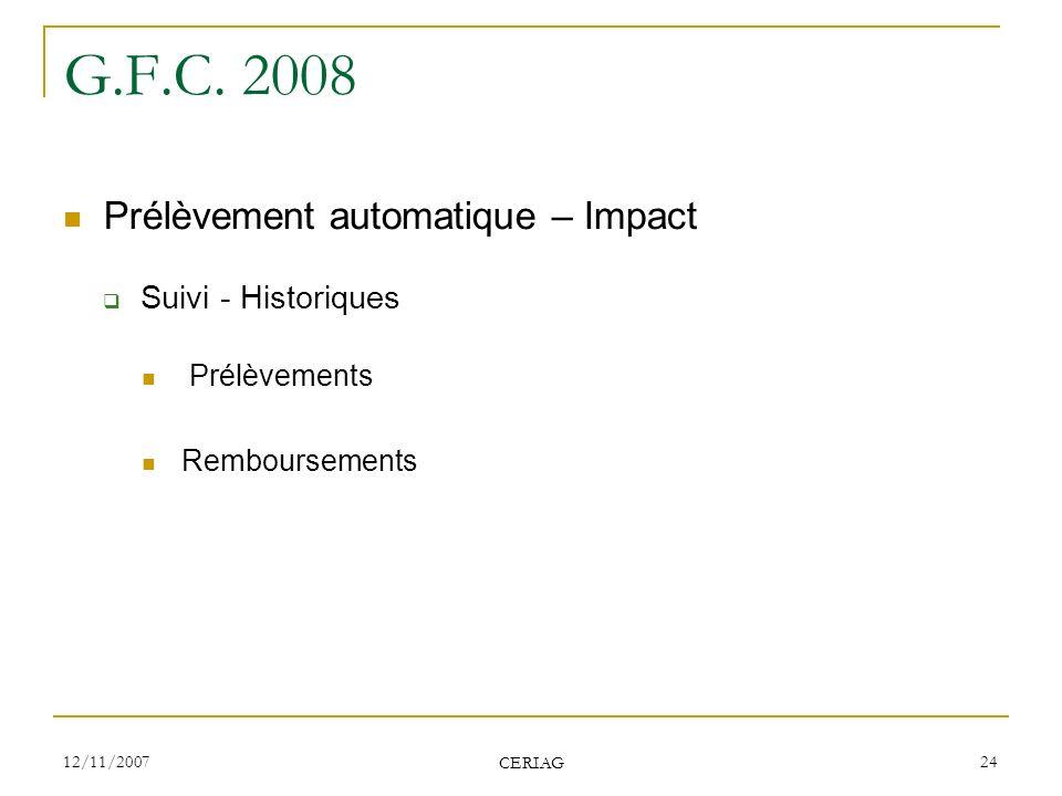G.F.C. 2008 Prélèvement automatique – Impact Suivi - Historiques