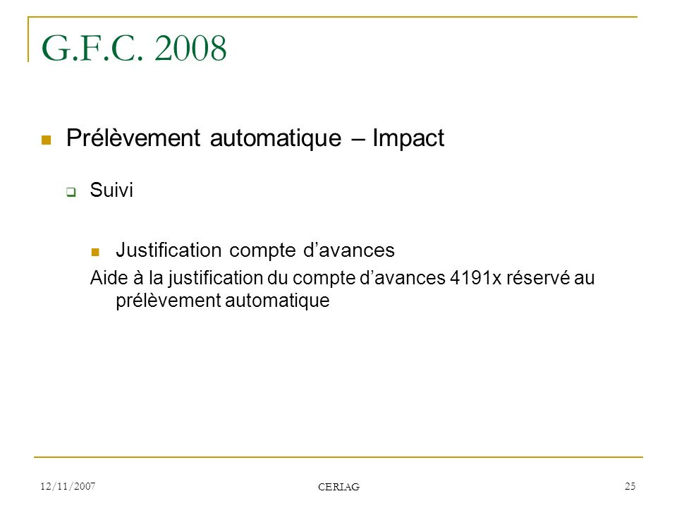 G.F.C. 2008 Prélèvement automatique – Impact Suivi