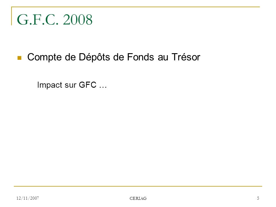 G.F.C. 2008 Compte de Dépôts de Fonds au Trésor Impact sur GFC …