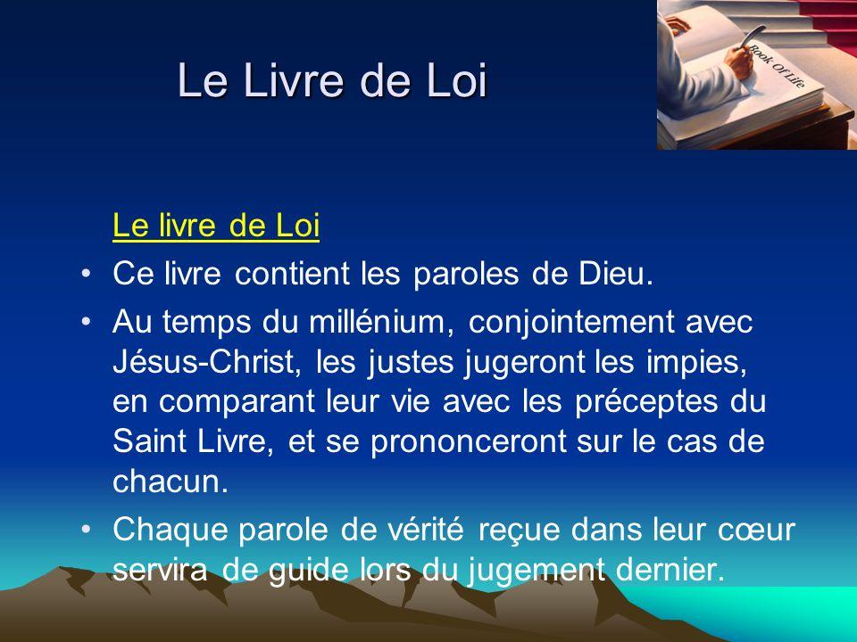 Le Livre de Loi Le livre de Loi Ce livre contient les paroles de Dieu.