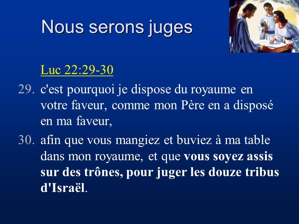 Nous serons juges Luc 22:29-30