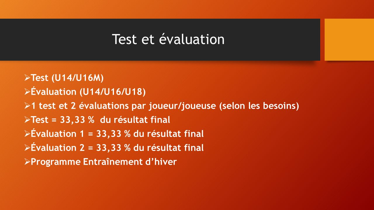 Test et évaluation Test (U14/U16M) Évaluation (U14/U16/U18)
