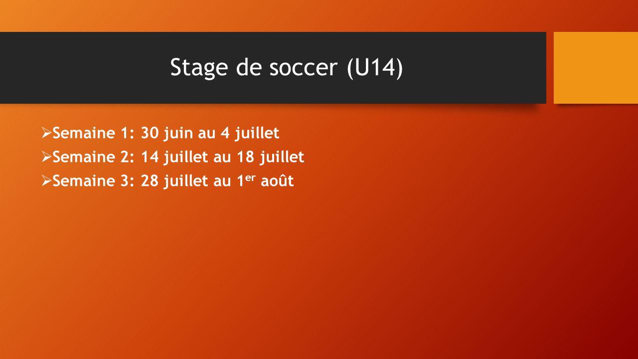 Stage de soccer (U14) Semaine 1: 30 juin au 4 juillet