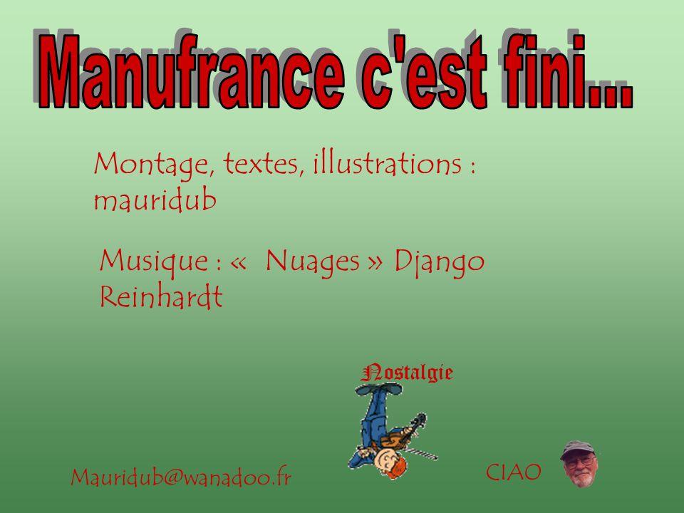 Manufrance c est fini... Montage, textes, illustrations : mauridub