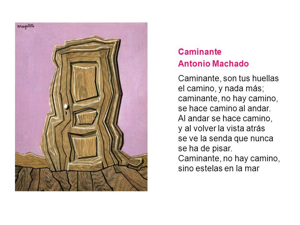 Caminante Antonio Machado.