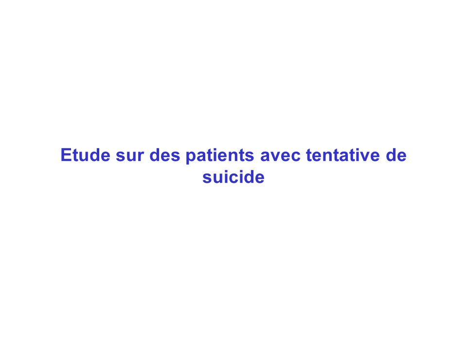 Etude sur des patients avec tentative de suicide