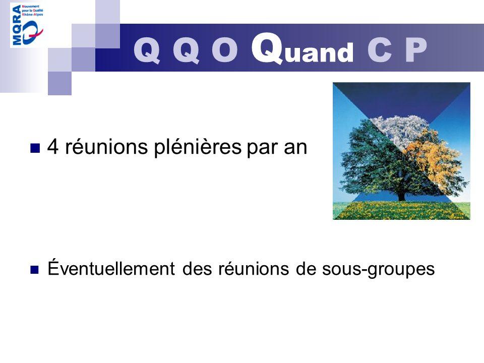 Q Q O Quand C P 4 réunions plénières par an