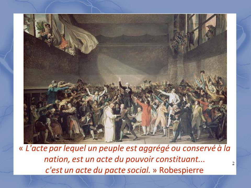 « L acte par lequel un peuple est aggrégé ou conservé à la nation, est un acte du pouvoir constituant...