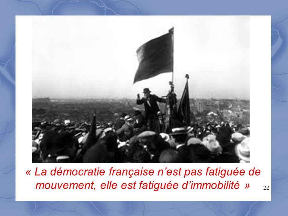 « La démocratie française n'est pas fatiguée de mouvement, elle est fatiguée d'immobilité »