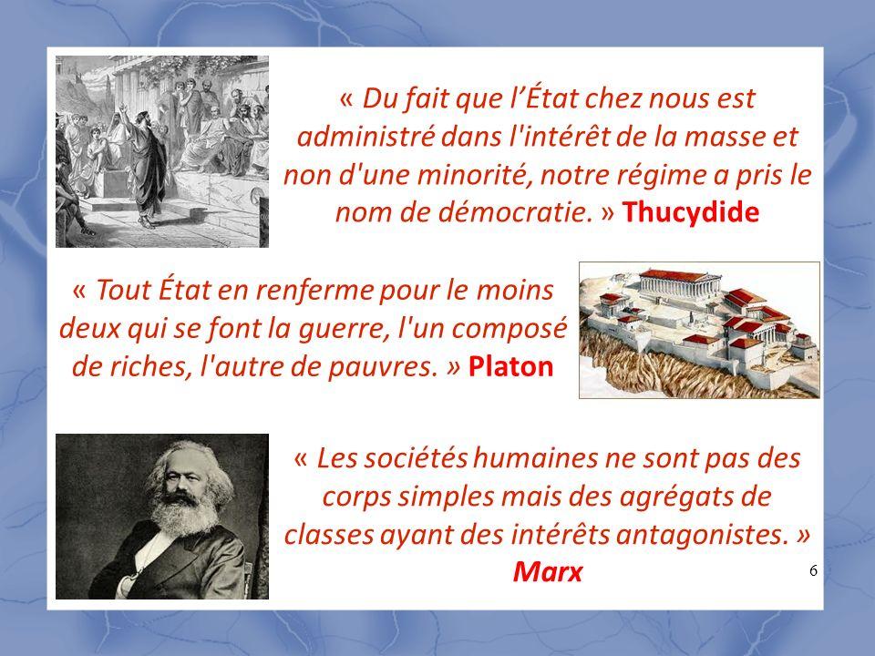 « Du fait que l'État chez nous est administré dans l intérêt de la masse et non d une minorité, notre régime a pris le nom de démocratie. » Thucydide