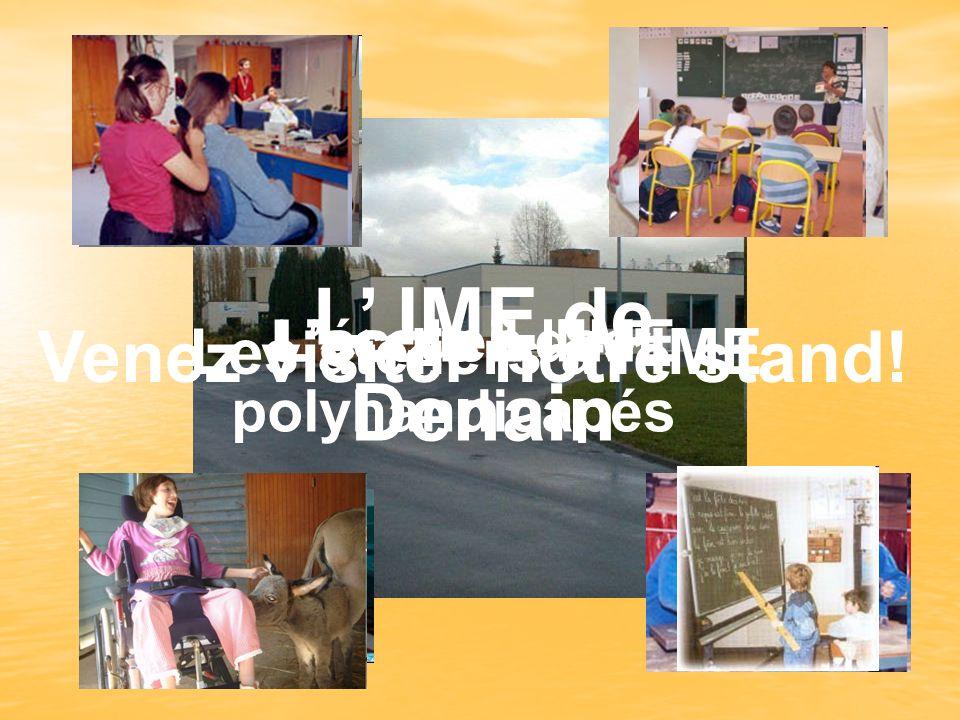 L'accueil des polyhandicapés Venez visiter notre stand!