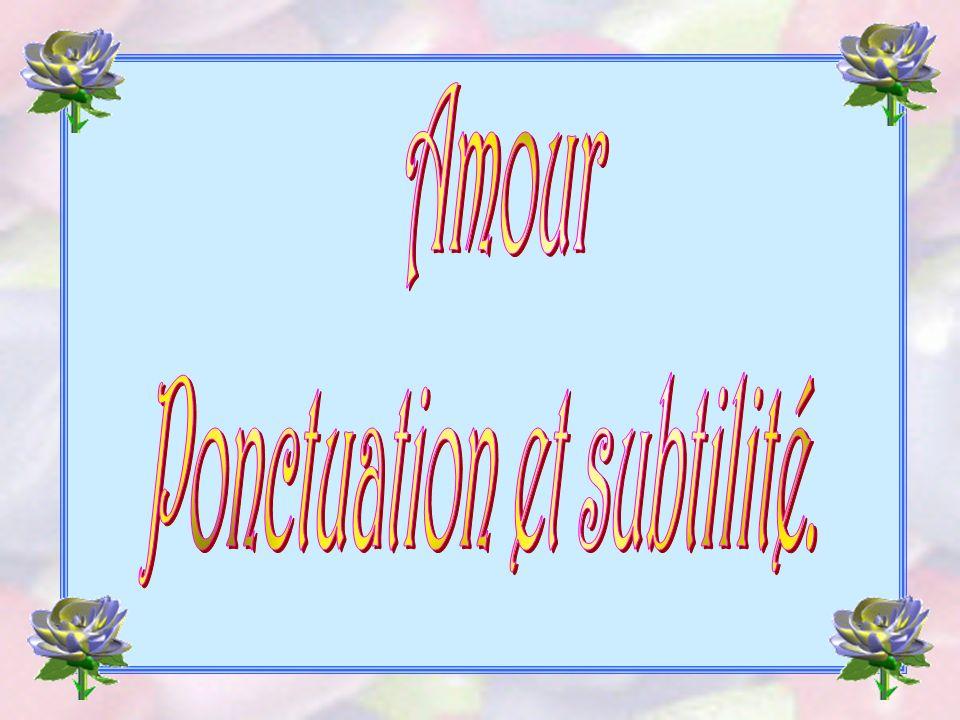 Ponctuation et subtilité.