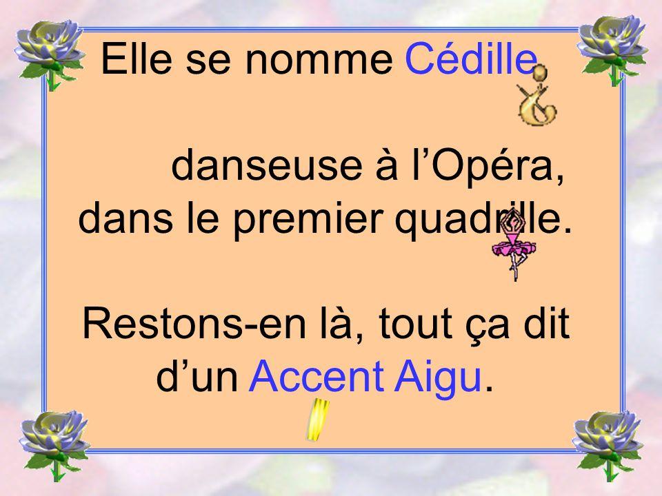 Elle se nomme Cédille, danseuse à l'Opéra, dans le premier quadrille