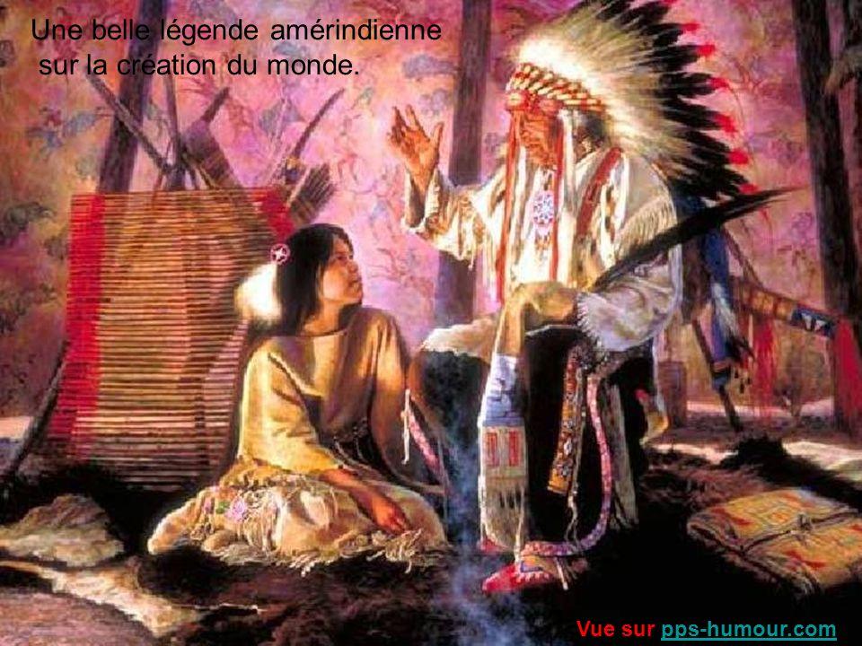 Une belle légende amérindienne sur la création du monde.