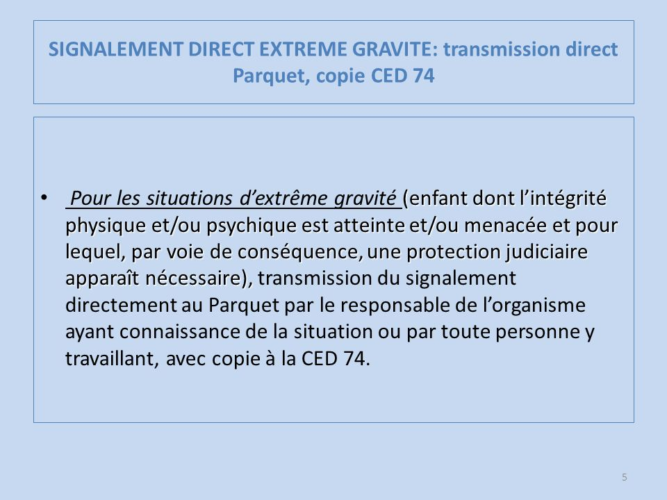 SIGNALEMENT DIRECT EXTREME GRAVITE: transmission direct Parquet, copie CED 74